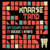 Knarsetand My Escape remix EP